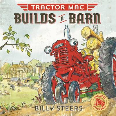 Tractor Mac Builds a Barn by Billy Steers