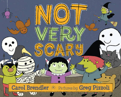 Not Very Scary by Carol Brendler