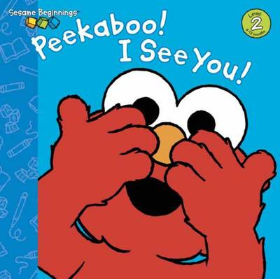 Peekaboo! I See You! Sesame Street by Wendy Cheyette Lewison, Christopher Moroney