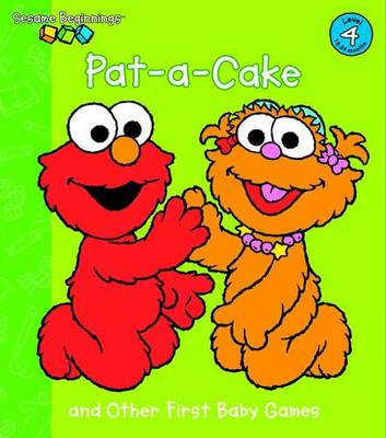 Pat-a-Cake and Other First Baby Games Sesame Street by Random House