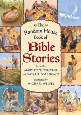 The Random House Book of Bible Stories by Mary Pope Osborne, Natalie Pope Osborne