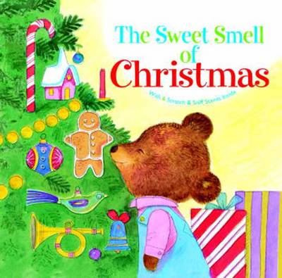 The Sweet Smell of Christmas by Patricia M. Scarry, J.P. Miller, Richard Scarry