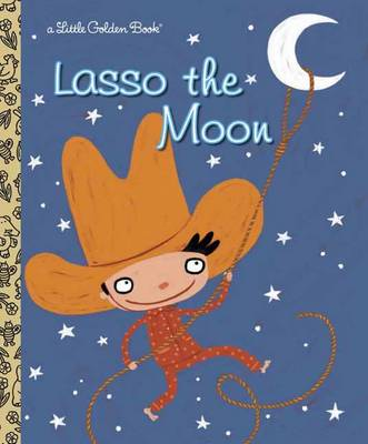 Lasso the Moon by Trish Holland, Valeria Petrone