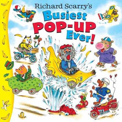 Richard Scarry's Busiest Pop-Up Ever! by Richard Scarry