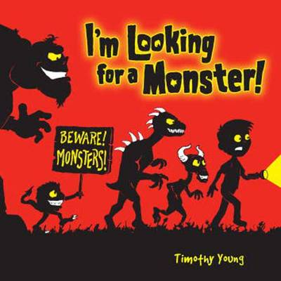 I'm Looking for a Monster by Timothy Young