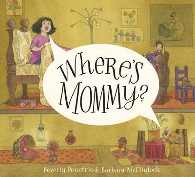 Where's Mommy? by Beverly Donofrio, Barbara McClintock