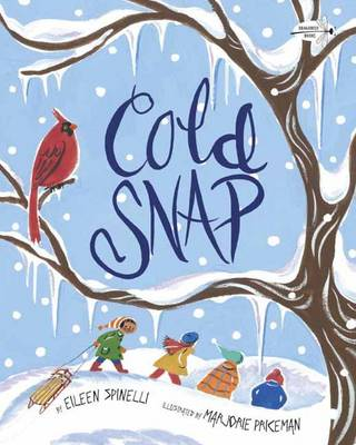 Cold Snap by Eileen Spinelli, Marjorie Priceman