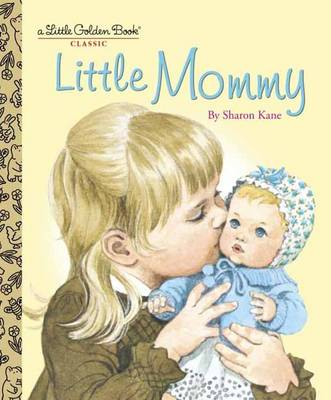 Little Mommy by Sharon Kane