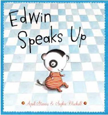 Edwin Speaks Up by April Stevens, Sophie Blackall