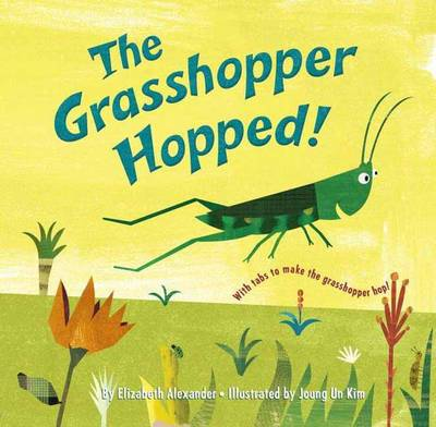 The Grasshopper Hopped by Elizabeth Alexander, Joung Un Kim
