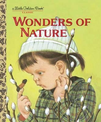 The Wonders of Nature by Jane Werner Watson, Eloise Wilkin