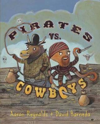 Pirates vs. Cowboys by Aaron Reynolds, David Barneda
