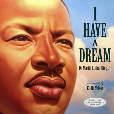 I Have a Dream by Martin Luther, Jr. King, Kadir Nelson