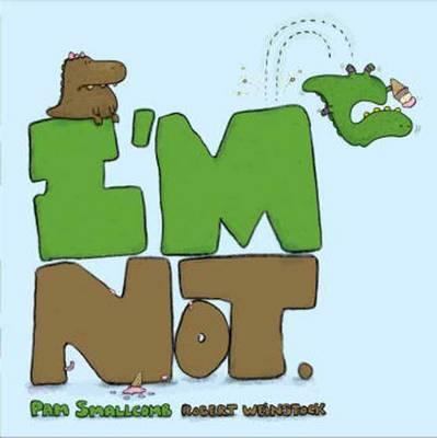 I'm Not by Pam Smallcomb, Robert Weinstock