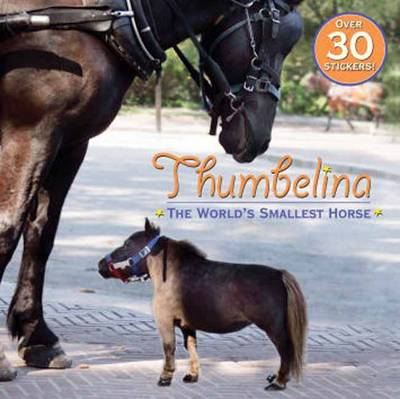 Thumbelina The World's Smallest Horse by Random House
