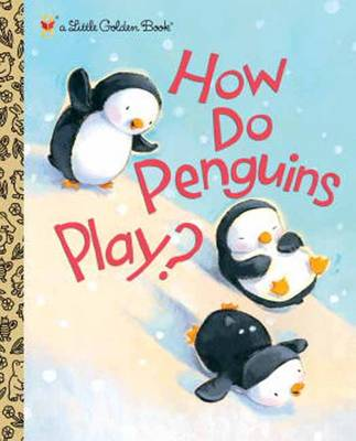 How Do Penguins Play? by Elizabeth Dombey, David Walker