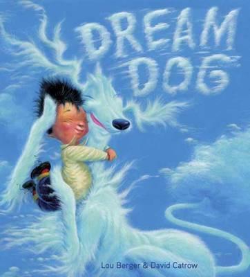 Dream Dog by Lou Berger, David Catrow