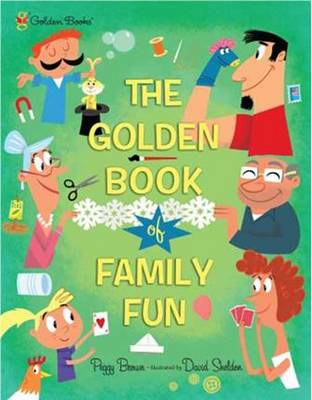 The Golden Book of Family Fun by Peggy Brown, David Sheldon