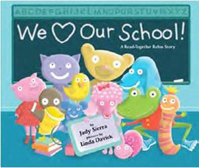 We Love Our School! A Read-together Rebus Story by Judy Sierra, Linda Davick