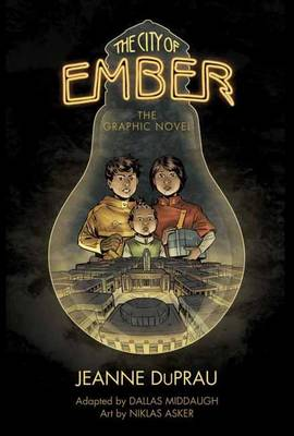 The City of Ember the Graphic Novel by Jeanne DuPrau