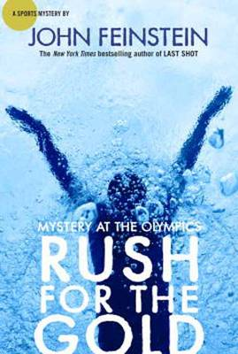 Rush for the Gold Mystery at the Olympic Games by John Feinstein