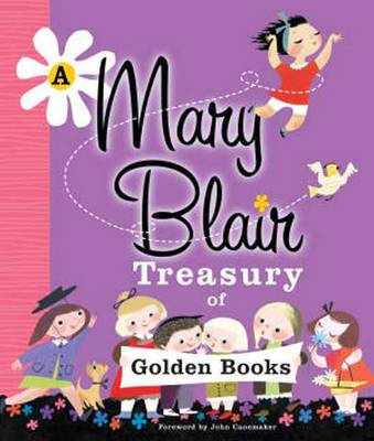 A Mary Blair Treasury of Golden Books by John Canemaker