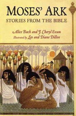 Moses' Ark Stories from the Bible by Alice Bach, et al.