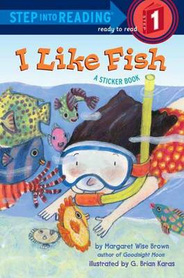 I Like Fish by Margaret Wise Brown, G. Brian Karas
