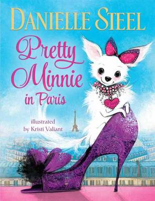 Pretty Minnie in Paris by Danielle Steel, Kristi Valliant