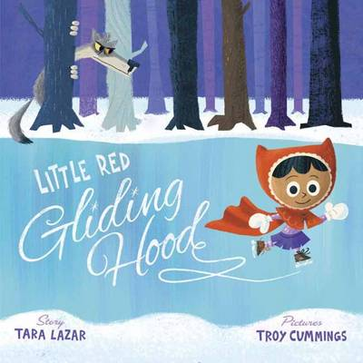 Little Red Gliding Hood by Tara Lazar, Troy Cummings