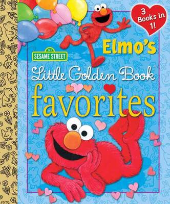Elmo's Little Golden Book Favorites 3 Books in 1 by Constance Allen, Sarah Albee