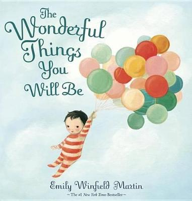 The Wonderful Things You Will be A Growing-Up Poem by Emily Martin