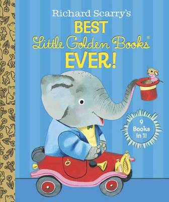 Richard Scarry's Best Little Golden Books Ever! 9 Books in 1 by Patsy Scarry