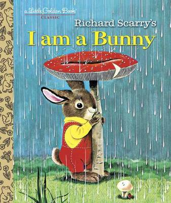 I am a Bunny by Ole Risom, Richard Scarry