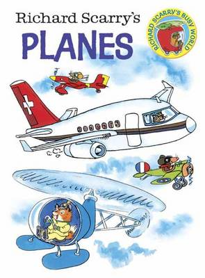 Richard Scarry's Planes by Richard Scarry, Richard Scarry