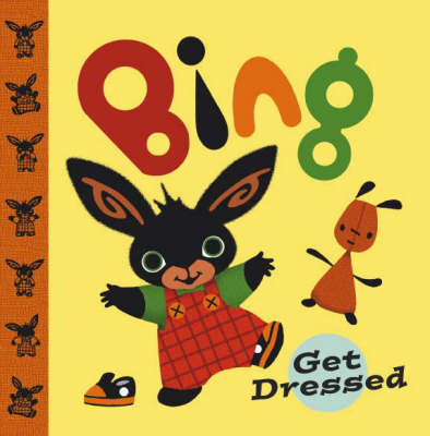 Bing Get Dressed by Ted Dewan