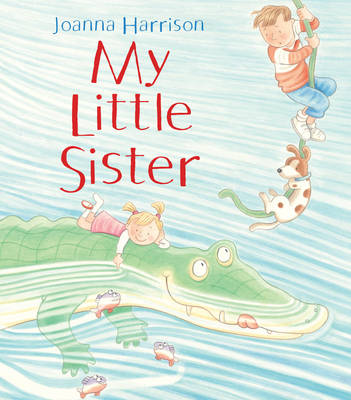 My Little Sister by Joanna Harrison