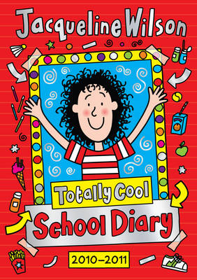 Totally Cool School Diary 2010/2011 by Jacqueline Wilson