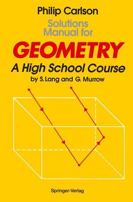 Solutions Manual for Geometry A High School Course by Philip Carlson