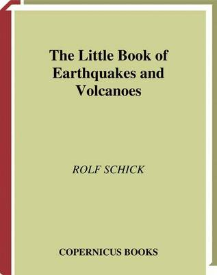 The Little Book of Earthquakes and Volcanoes by Rolf Schick
