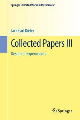 Jack Carl Kiefer Collected Papers Design of Experiments by Jack Kiefer, Lawrence D Brown