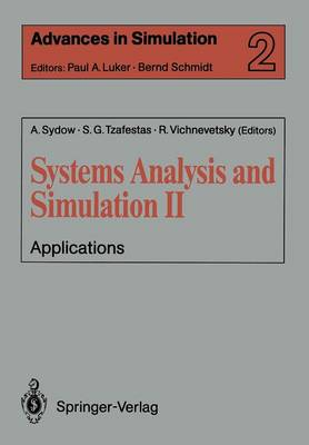 Systems Analysis and Simulation II Applications Proceedings of the International Symposium Held in Berlin, September 12-16, 1988 by Spyros G. Tzafestas, Robert Vichnevetsky
