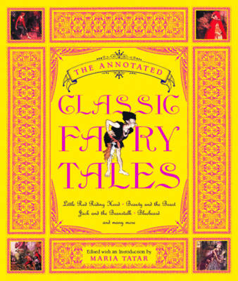 The Annotated Classic Fairy Tales by Maria (Harvard University) Tatar