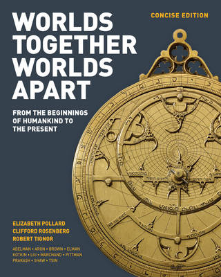 A Worlds Together, Worlds Apart by Elizabeth Pollard, Clifford Rosenberg, Robert Tignor, Alan Karras