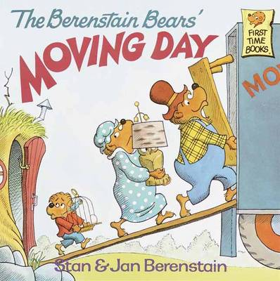The Berenstain Bears' Moving Day by Stan Berenstain, Jan Berenstain