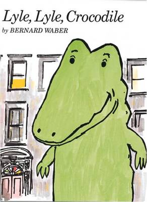 Lyle, Lyle Crocodile by Bernard Waber