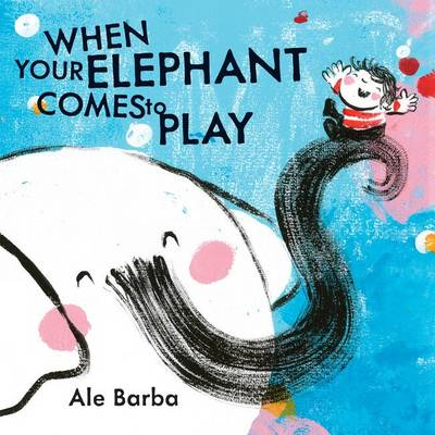 When Your Elephant Comes to Play by Ale Barba