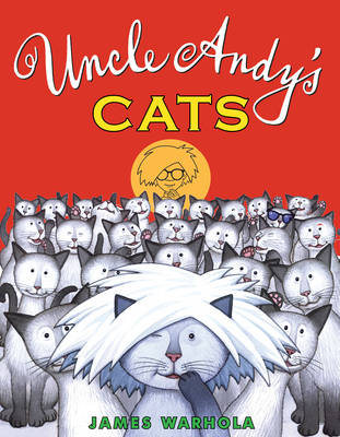 Uncle Andy's Cats by James Warhola