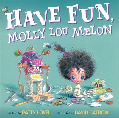 Have Fun, Molly Lou Melon by Patty Lovell