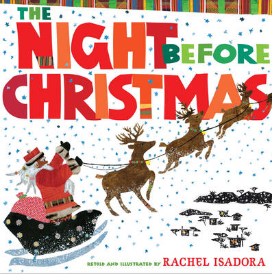 The Night Before Christmas by Clement Clarke Moore, Rachel Isadora